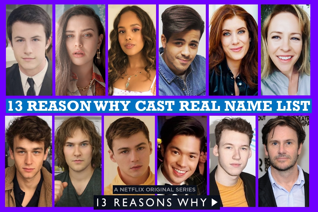 13 Reason Why Cast Real Name, Real Life, Netflix Series, Story Plot, Crew Members