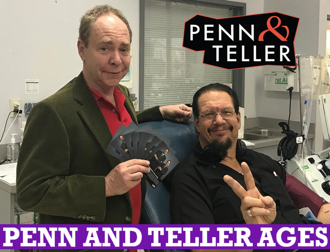 Penn and Teller Ages, Date of Birth