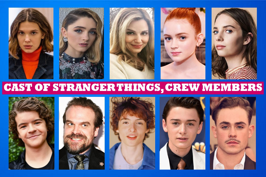 Cast of Stranger Things Names, Real Life, Netflix Show, Story Plot, Wiki, Crew Members, Pictures and Images