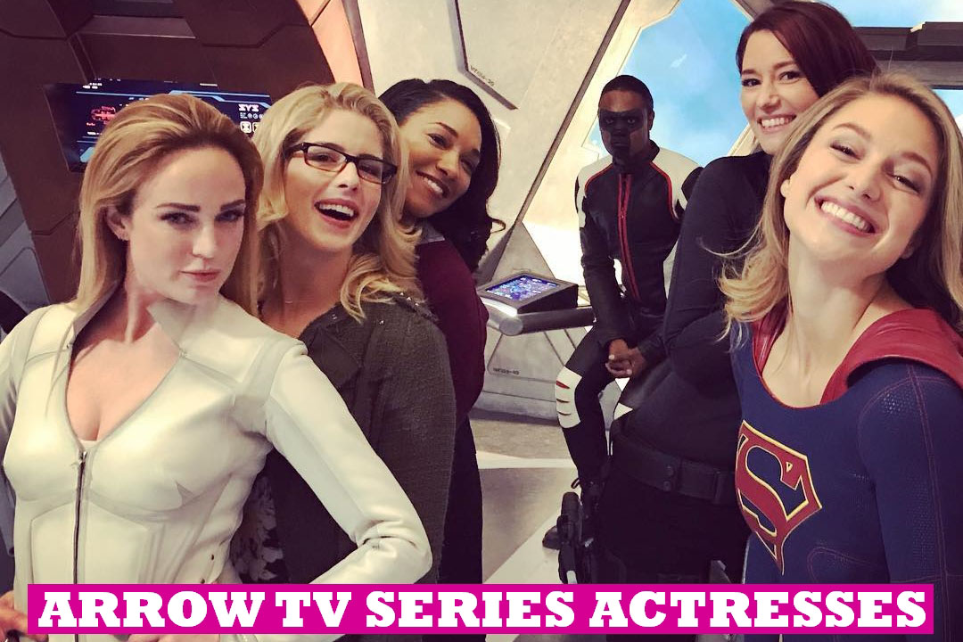 Arrow TV Series Actresses Name List
