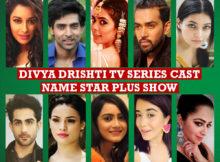 Divya Drishti TV Series Cast Name, Premise, Star Plus Show, Crew, Plot, Wiki, Premier, Start Date, Genre, Timing and More