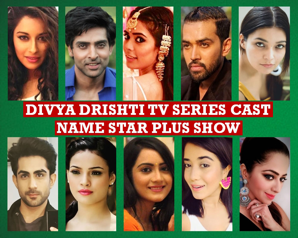 Divya Drishti TV Series Cast Name, Premise, Star Plus, Crew, Wiki