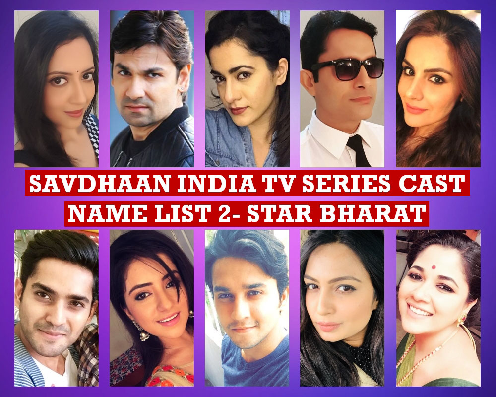 Savdhaan India TV Series Cast Name List 2, Star Bharat, Premise, Crew, Genre, Wiki, Start Date, Timing, Premier, Pictures