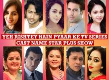 Yeh Rishtey Hain Pyaar Ke TV Series Cast Name, Crew Members, Star Plus Show, Story Premise, Timing, Start Date, Genre, Wiki, Pictures, More