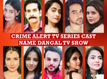 Crime Alert Cast Name Dangal TV Series, Premier, Wiki, Start, Crew, Genre, Pictures, Premise, Biography and More