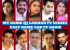 My Name Ijj Lakhan TV Series Cast Name, SAB TV Show, Crew Members, Wiki, Genre, Premier, Start Date, Timing, Pictures, Images, More