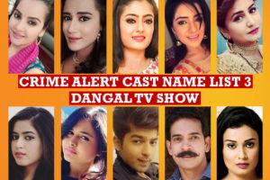 Crime Alert Cast Name List 3, Crew Members, Dangal TV Serial, Wiki, Timing, Genre, Pics