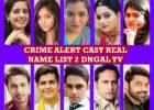 Crime Alert Cast Real Name, Dangal TV Serial, Crew Members, List 2, Genre, Wiki, Story Plot, Timing, Pictures, Images