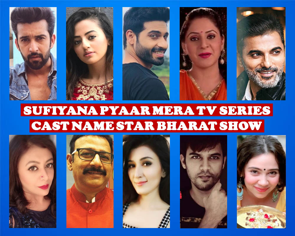 Sufiyana Pyaar Mera Cast Name, Star Bharat Show, Crew Members, Wiki, Start Date, Timing, Premiere, Genre, Images and More