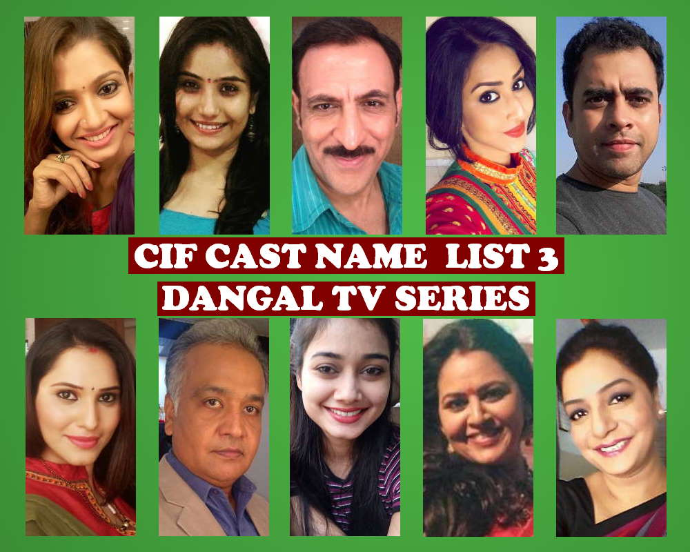 CIF Cast Real Name List 3, Dangal TV Show, Wiki, Genre, Crew Members, Story Based, Timing, Schedule, IMDb, Television Series, Images