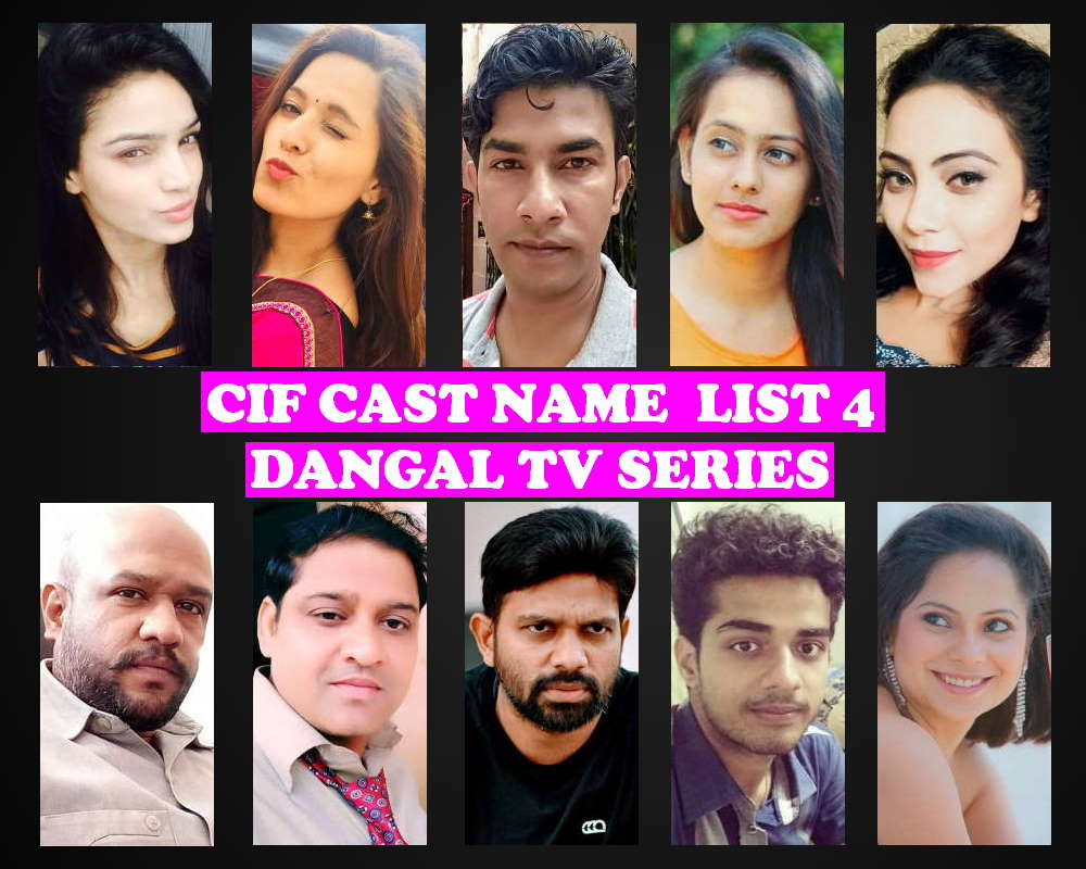 CIF Cast Real Name List 4, Dangal TV Show, Wiki, Genre, Crew Members, Story Based, Timing, Schedule, IMDb, Television Series, Images
