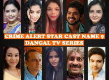 Crime Alert Cast Name List 9, Crew Members, Dangal Television Show, Premier, Wiki, Genre, Pictures, Story Based, IMDb, Timing, Start Date