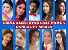 Crime Alert Star Cast Name 3, Dangal TV Series, Premier, Timing, Wiki, Genre, Full Cast, Crew, Story Based, Photos
