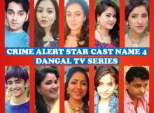 Crime Alert Star Cast Name 4, Dangal TV Series, Premier, Timing, Wiki, Genre, Full Cast, Crew, Story Based, Photos
