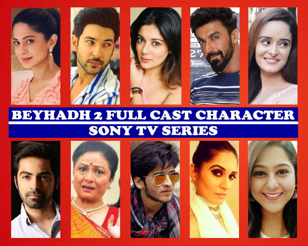 Beyhadh 2 Characters Name, Sony TV Series, Stars, Full Cast, Crew, Genre, Premier, Start Date, Timing, Wiki