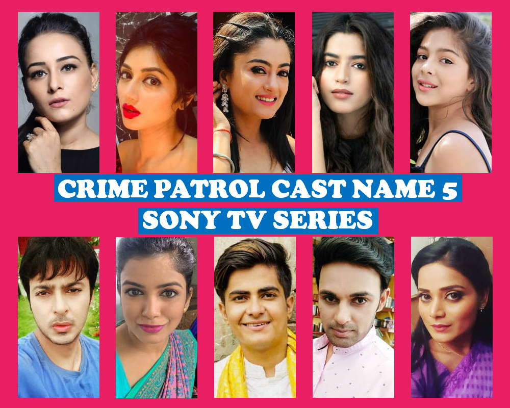 Crime Patrol Cast Name List 5, Sony TV Show, Story Base, Crew, Schedule, Start, Premier, Timing, Genre, Wiki, Full Stars and Images