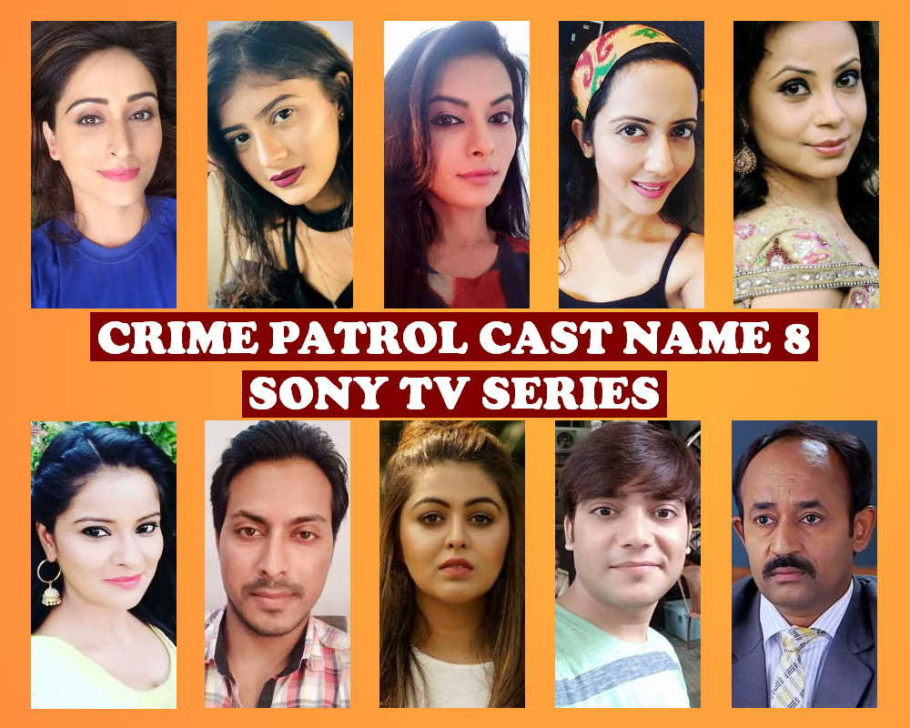 Crime Patrol Cast Name List 8, Sony TV Show, Crew, Schedule, Start, Story Base, Premier, Timing, Genre, Wiki, Full Stars