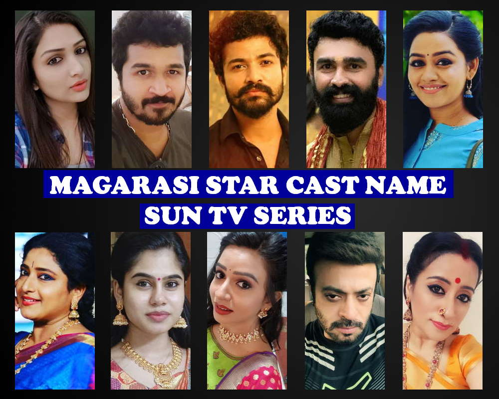 Magarasi Star Cast Name, Sun TV Show, Crew, Genre, Characters, Timing, Premier, Wiki, Full Cast, Pics and More
