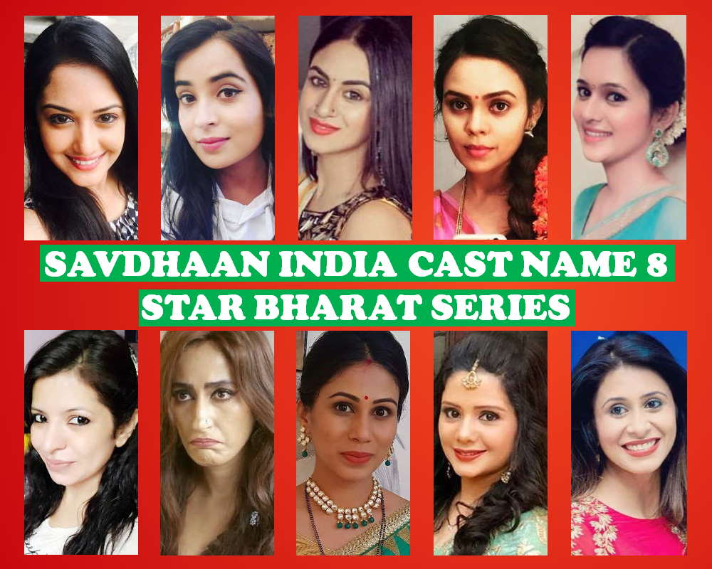 Saavdhaan India Cast 8, Crew, Star Bharat Show, Wiki, Genre, Timing, Start Date, Story Base, Premier, Schedule, IMDb, Images and Pictures