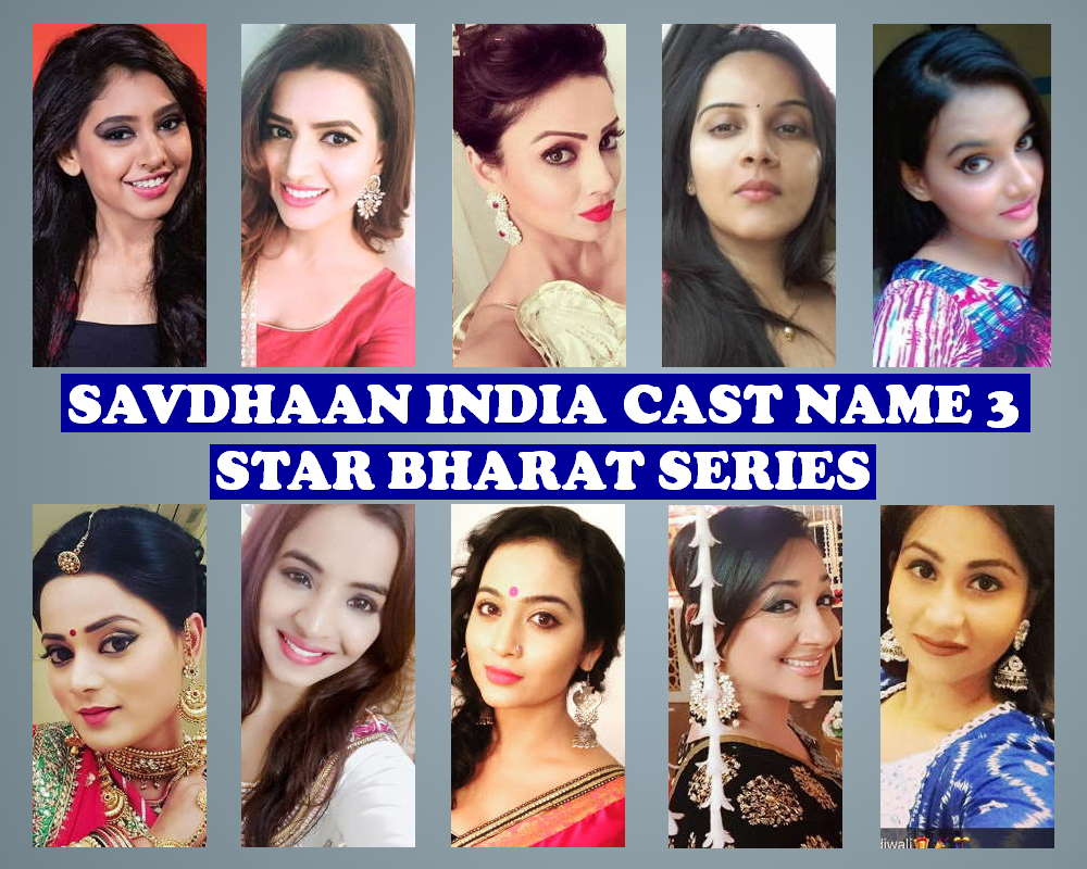 Savdhaan India Cast Name List 3, Crew Members, Star Bharat Show, Genre, Wiki, Story Premise, Timing, Start, Premier, Images, Pictures and More