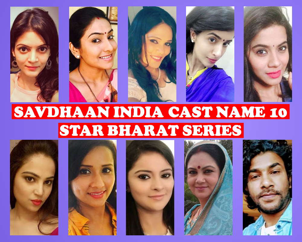 Savdhan India Cast Name 10, Star Bharat Show, Crew, Wiki, Premier, Schedule, IMDb, Genre, Timing, Start, Story Base, Pictures