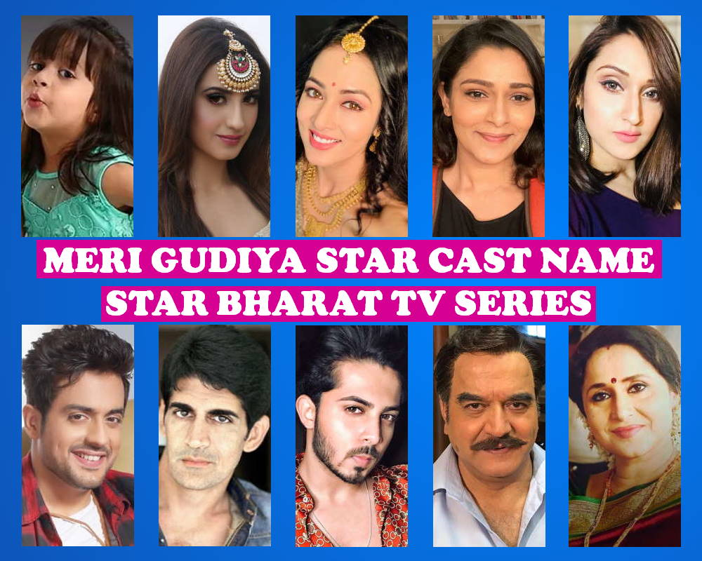 Meri Gudiya Cast Name, Star Bharat Series, Crew, Start, Timing, Genre, Premier, Wiki, Images and More