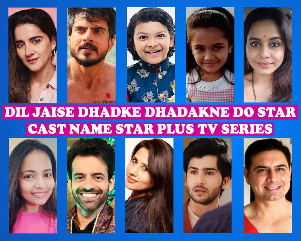 Dil Jaise Dhadke Dhadakne Do Cast Name, Crew, Star Plus TV Series, Story Premise, Wiki, Genre, Premier, Timing, Start Date, Images