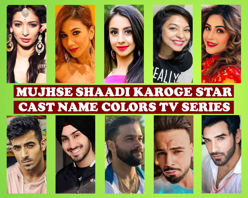 Mujhse Shaadi Karoge Cast Name, Colors TV Series, Crew, Timing, Wiki, Genre, Premier, Start, Images and More