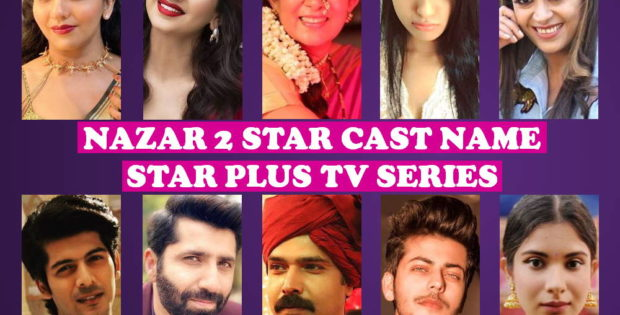 Nazar 2 Cast Name, Star Plus TV Series, Crew, Premise, Premier, Timing, Genre, Wiki, Pictures, Schedule, More