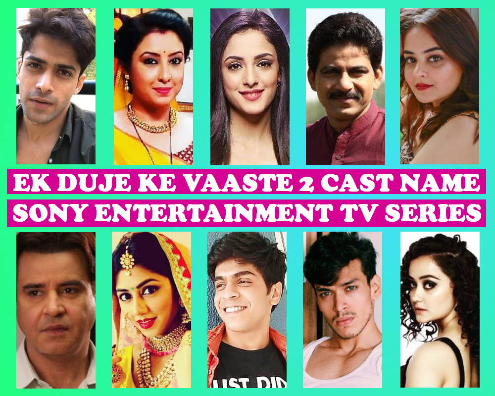 Ek Duje Ke Vaaste 2 Cast Name, Crew, Actors, Sony TV Series, Genre, Premier, Start, Timing, Wiki, Images, Pics