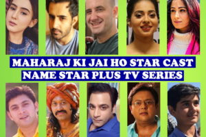 Maharaj Ki Jai Ho Cast Name, Star Plus Series, Timing, Genre, Premier, Crew, Start, Wiki, Images and More